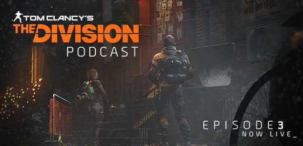 the-division-podcast-episode-3-now-live