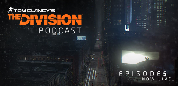 the-division-podcast-episode-5-building-the-world