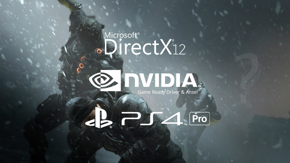 Status of DirectX 12, NVIDIA Ansel and PS4 Pro Support in The